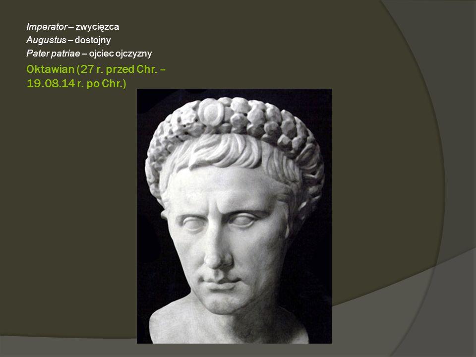 Oktawian (27 r. przed Chr. – 19.08.14 r. po Chr.)