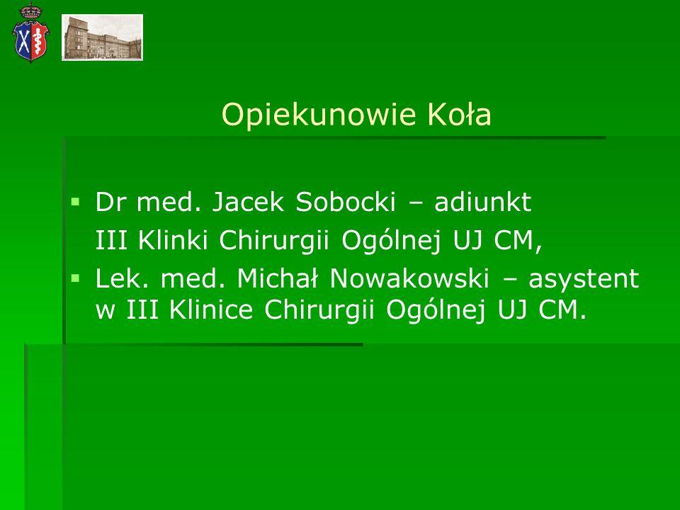 Opiekunowie Koła Dr med. Jacek Sobocki – adiunkt