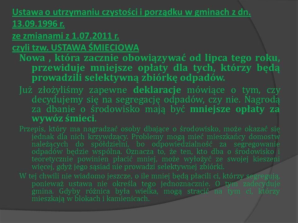 Ustawa o utrzymaniu czystości i porządku w gminach z dn. 13.09.1996 r. ze zmianami z 1.07.2011 r. czyli tzw. USTAWA ŚMIECIOWA
