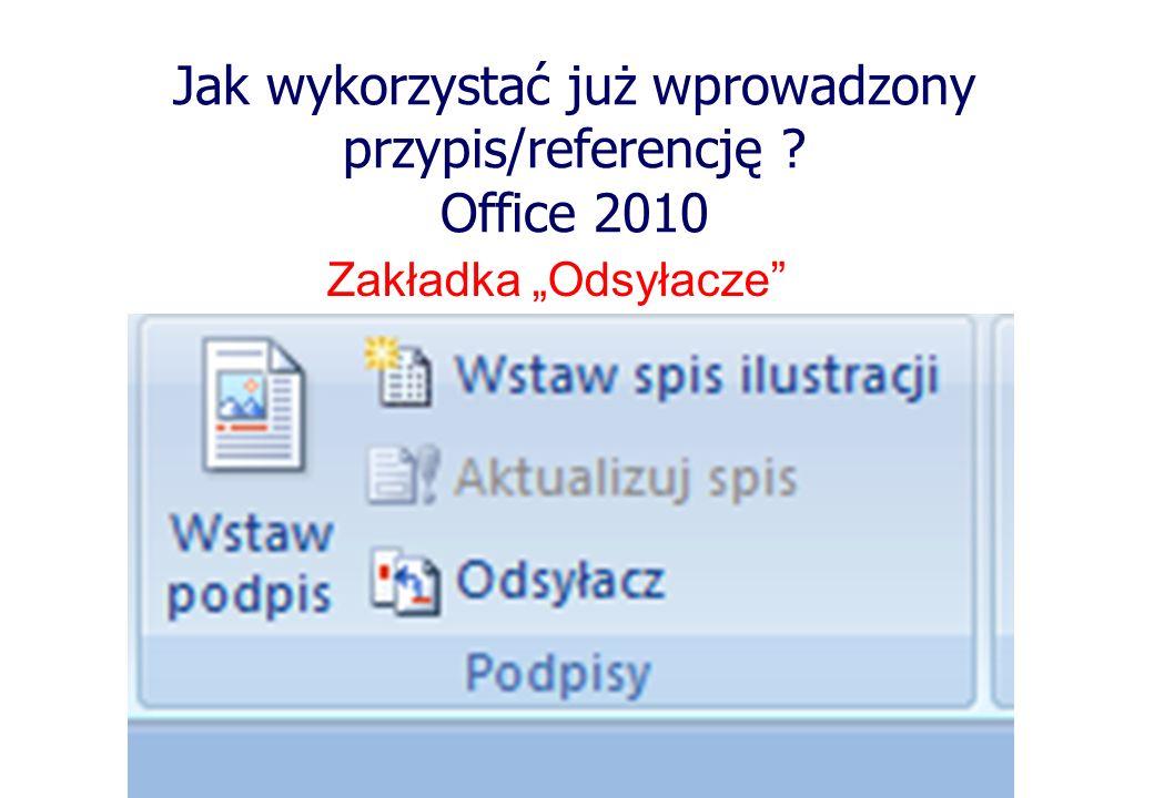 Jak wykorzystać już wprowadzony przypis/referencję Office 2010