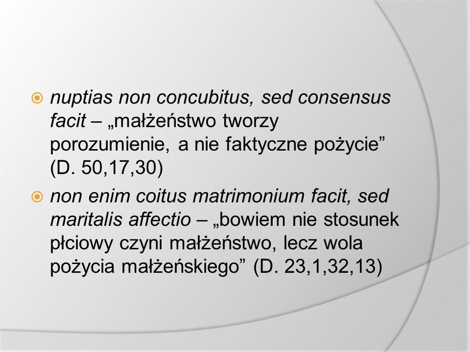 """nuptias non concubitus, sed consensus facit – """"małżeństwo tworzy porozumienie, a nie faktyczne pożycie (D. 50,17,30)"""