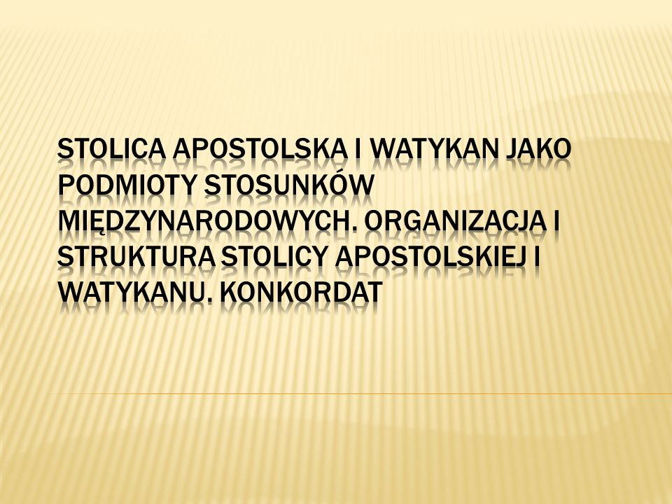 Stolica Apostolska i Watykan jako podmioty stosunków międzynarodowych