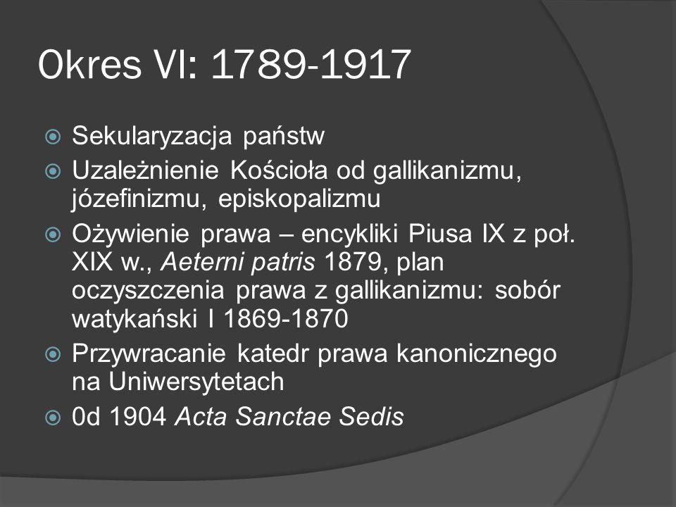 Okres VI: 1789-1917 Sekularyzacja państw