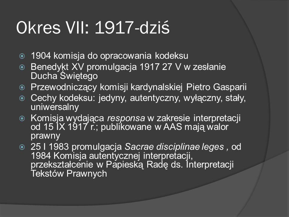 Okres VII: 1917-dziś 1904 komisja do opracowania kodeksu