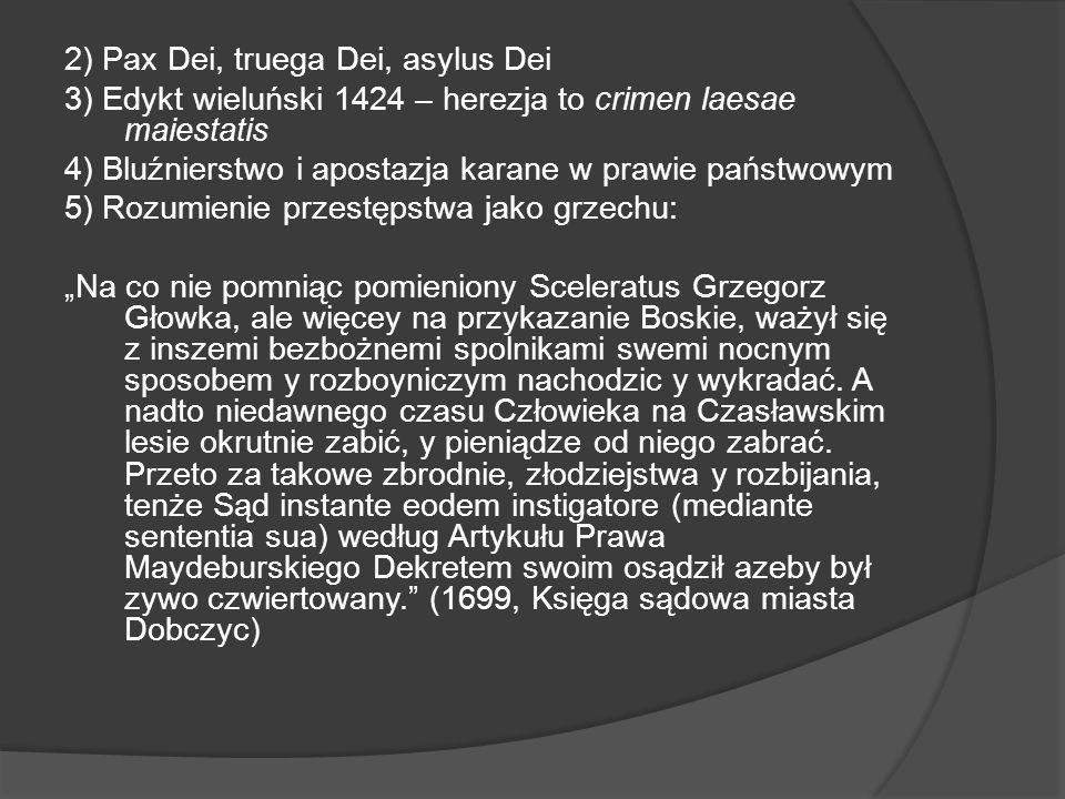 2) Pax Dei, truega Dei, asylus Dei
