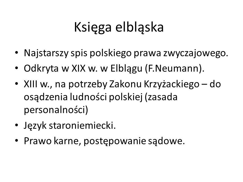 Księga elbląska Najstarszy spis polskiego prawa zwyczajowego.