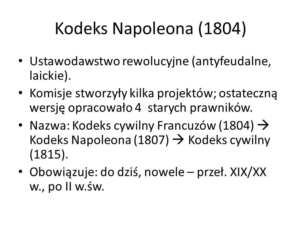 Kodeks Napoleona (1804) Ustawodawstwo rewolucyjne (antyfeudalne, laickie).