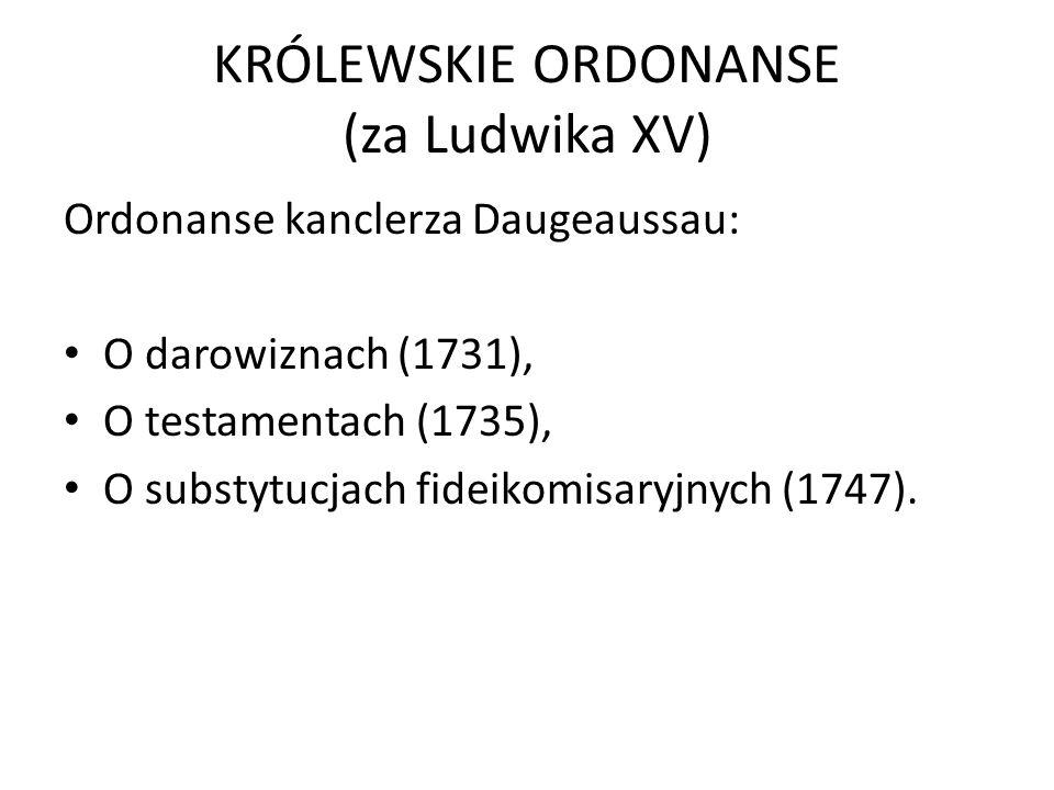 KRÓLEWSKIE ORDONANSE (za Ludwika XV)