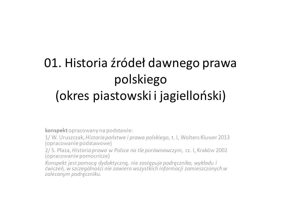01. Historia źródeł dawnego prawa polskiego (okres piastowski i jagielloński)