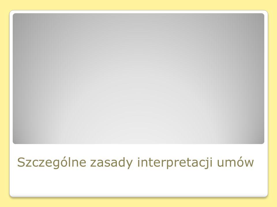Szczególne zasady interpretacji umów