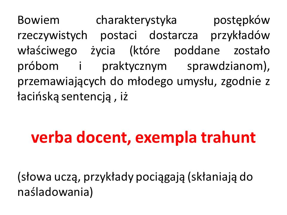 verba docent, exempla trahunt
