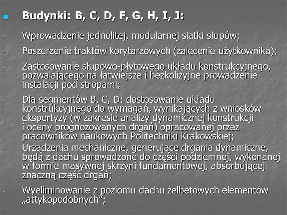 Budynki: B, C, D, F, G, H, I, J: Wprowadzenie jednolitej, modularnej siatki słupów; Poszerzenie traktów korytarzowych (zalecenie użytkownika);