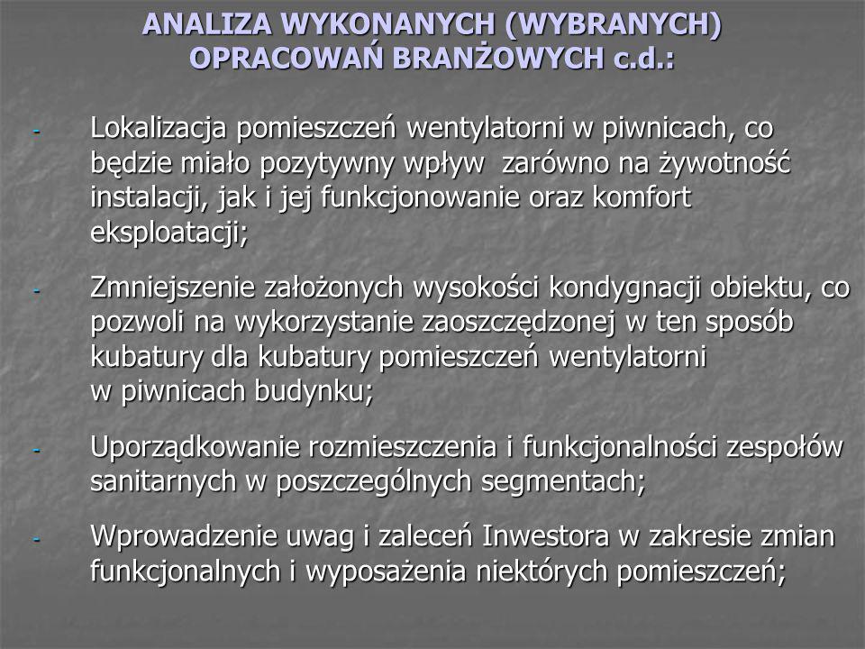 ANALIZA WYKONANYCH (WYBRANYCH) OPRACOWAŃ BRANŻOWYCH c.d.:
