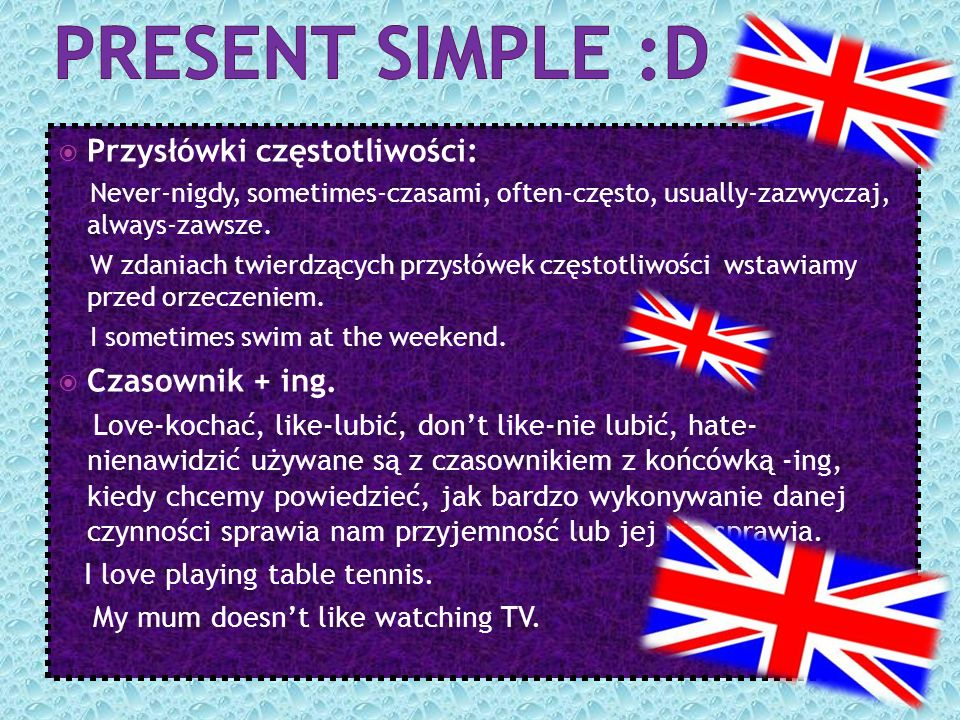 PRESENT SIMPLE :d Przysłówki częstotliwości: Czasownik + ing.