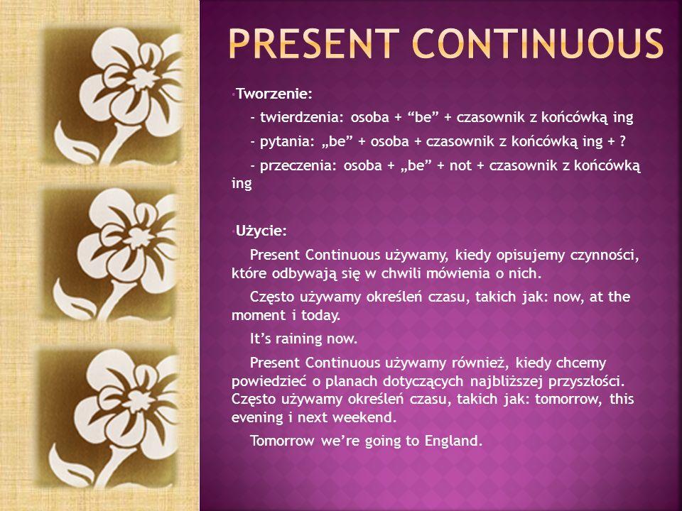 Present continuous Tworzenie: