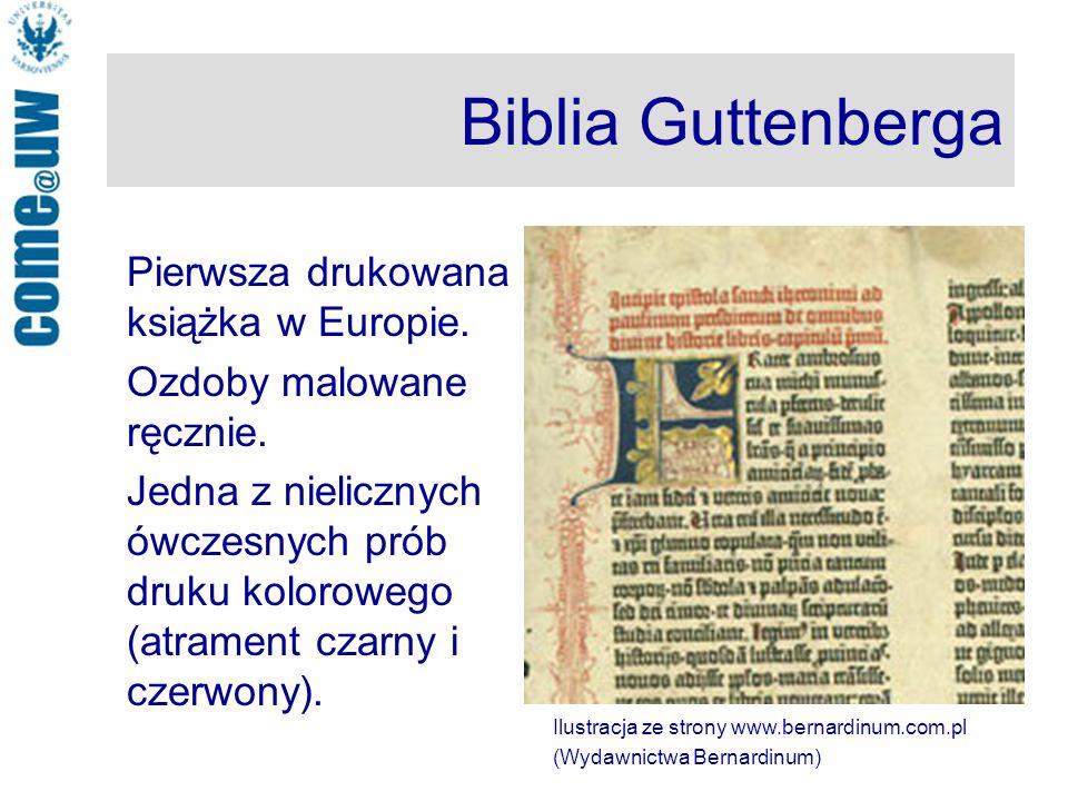 Biblia Guttenberga Pierwsza drukowana książka w Europie.