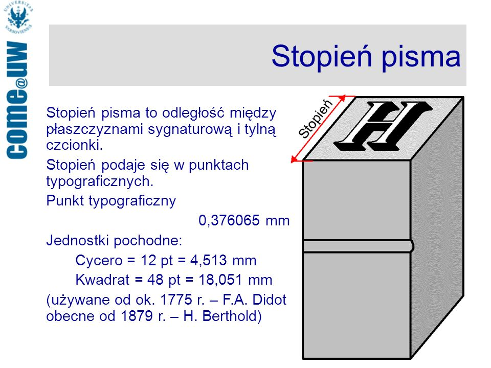 Stopień pisma Stopień pisma to odległość między płaszczyznami sygnaturową i tylną czcionki. Stopień podaje się w punktach typograficznych.