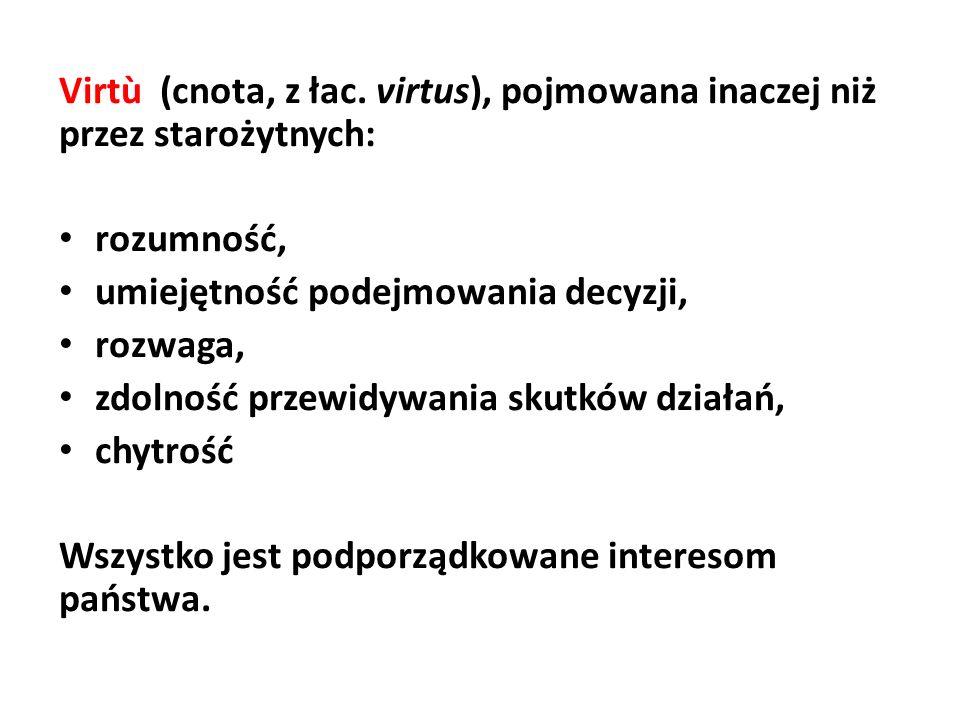 Virtù (cnota, z łac. virtus), pojmowana inaczej niż przez starożytnych: