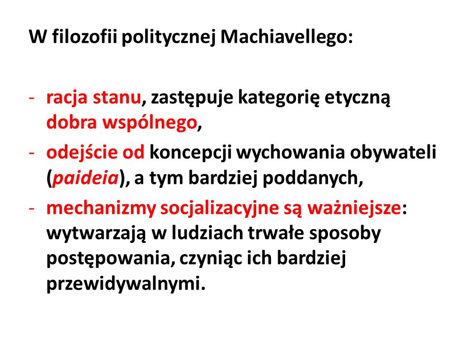 W filozofii politycznej Machiavellego: