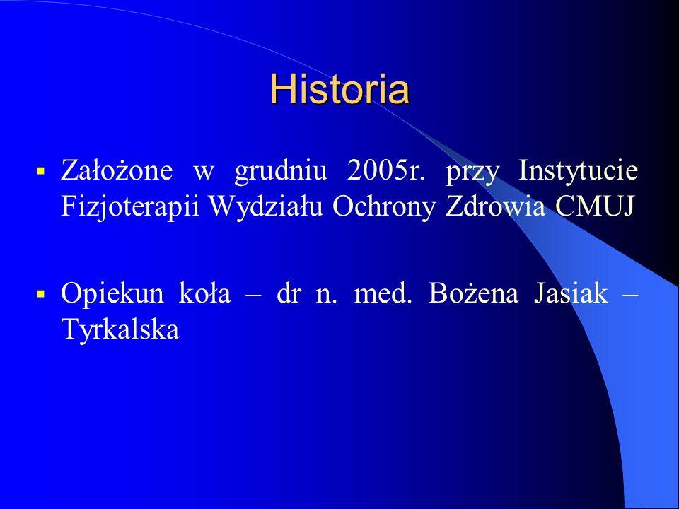 HistoriaZałożone w grudniu 2005r.przy Instytucie Fizjoterapii Wydziału Ochrony Zdrowia CMUJ.