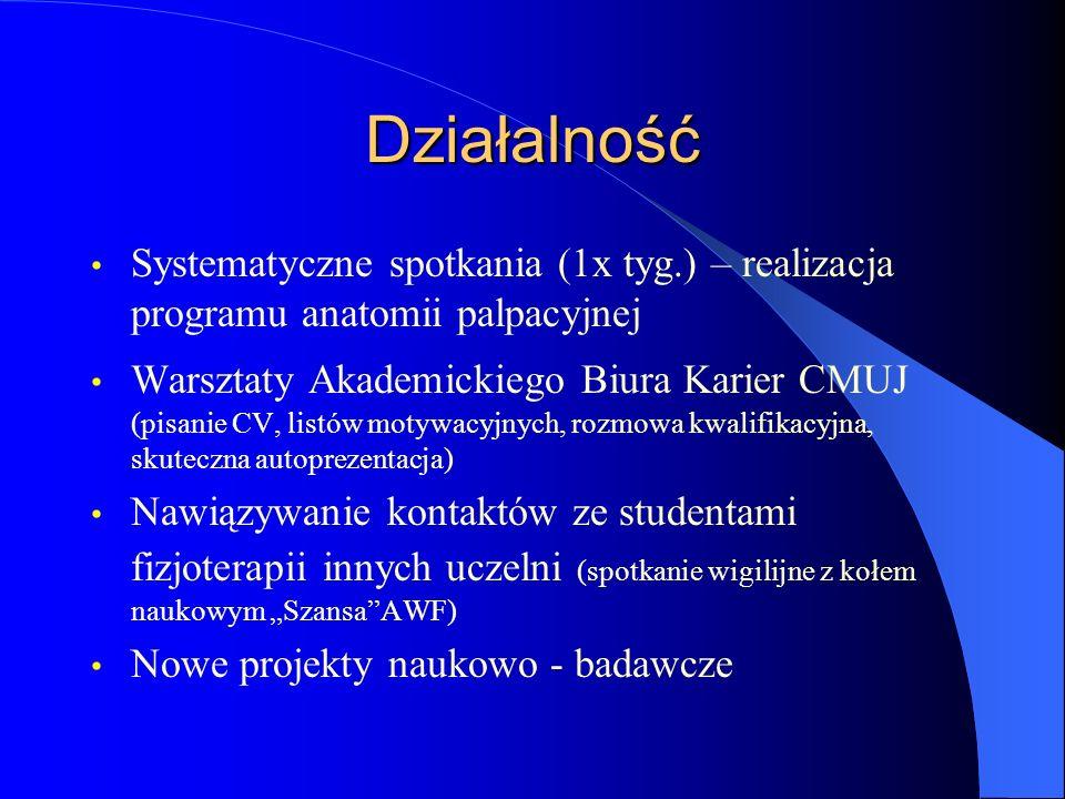 DziałalnośćSystematyczne spotkania (1x tyg.) – realizacja programu anatomii palpacyjnej.