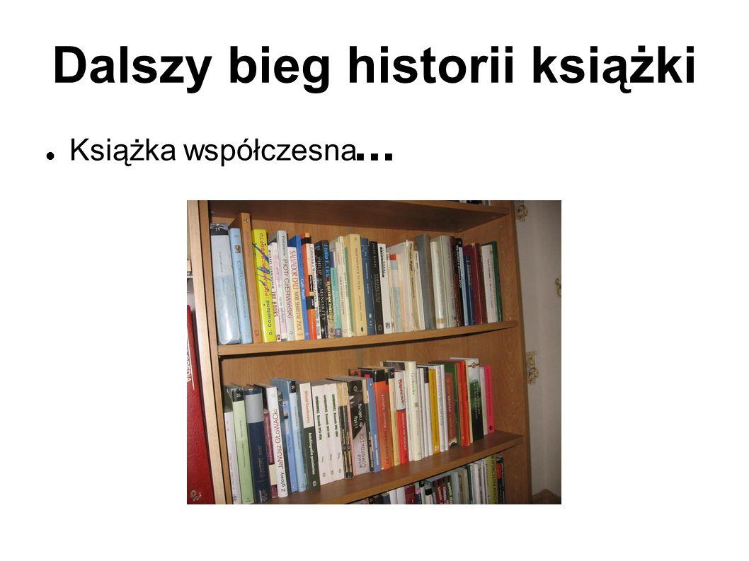 Dalszy bieg historii książki ...