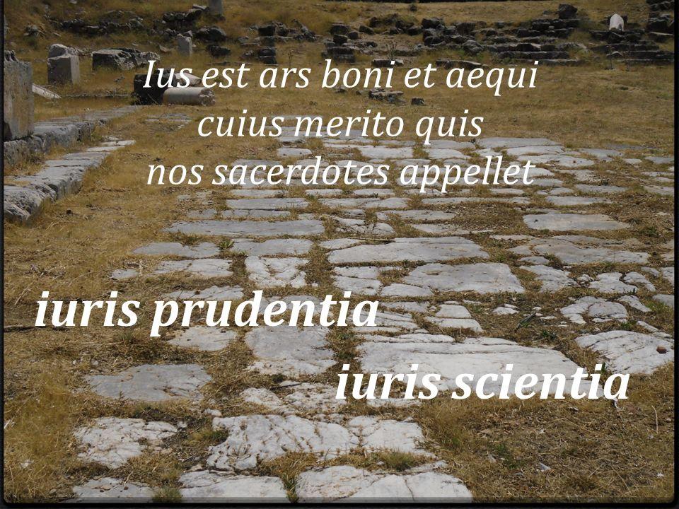 Ius est ars boni et aequi cuius merito quis nos sacerdotes appellet