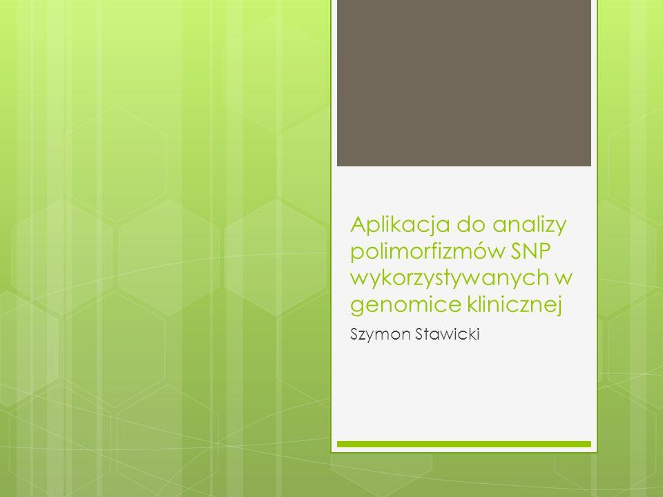 Aplikacja do analizy polimorfizmów SNP wykorzystywanych w genomice klinicznej