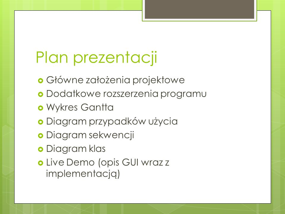 Plan prezentacji Główne założenia projektowe