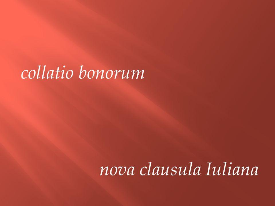 collatio bonorum nova clausula Iuliana