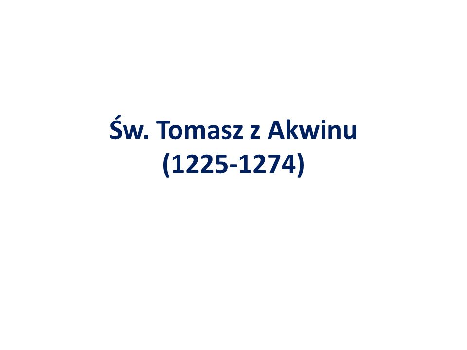 Św. Tomasz z Akwinu (1225-1274)