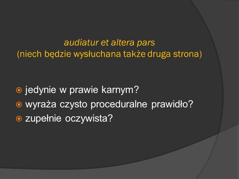 audiatur et altera pars (niech będzie wysłuchana także druga strona)