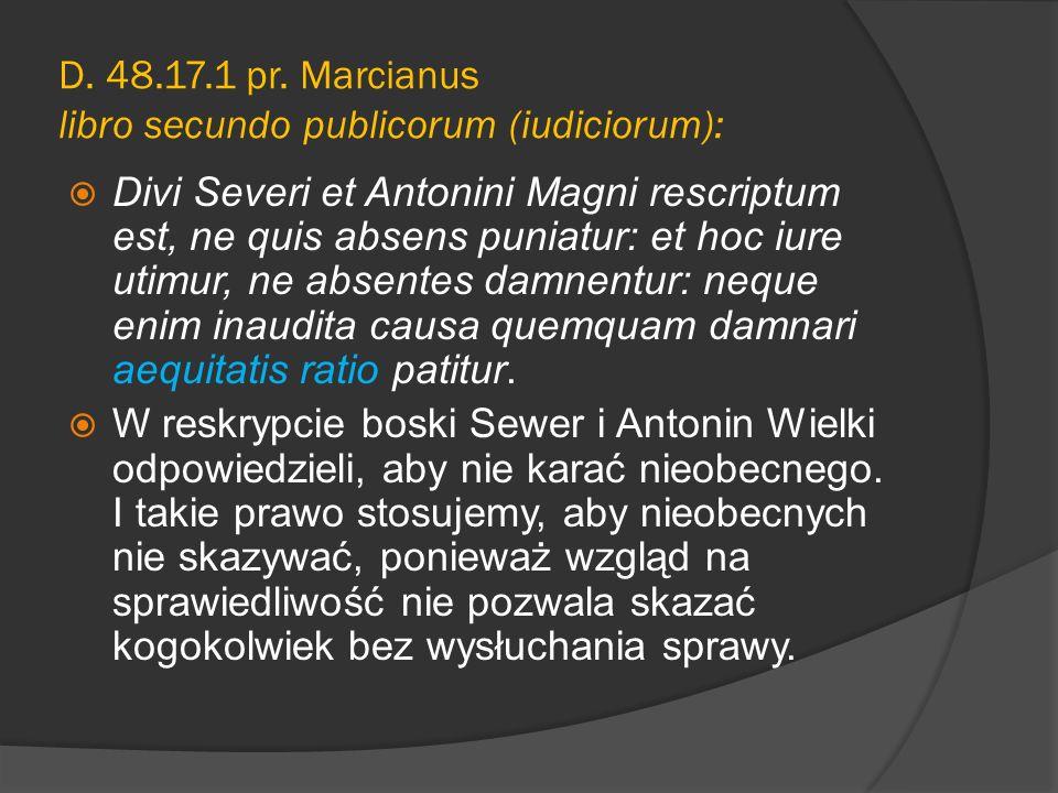 D. 48.17.1 pr. Marcianus libro secundo publicorum (iudiciorum):