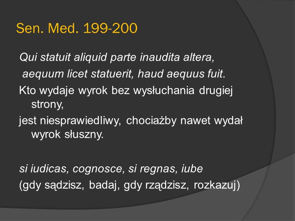 Sen. Med. 199-200 Qui statuit aliquid parte inaudita altera,