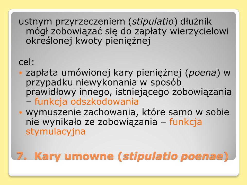 7. Kary umowne (stipulatio poenae)