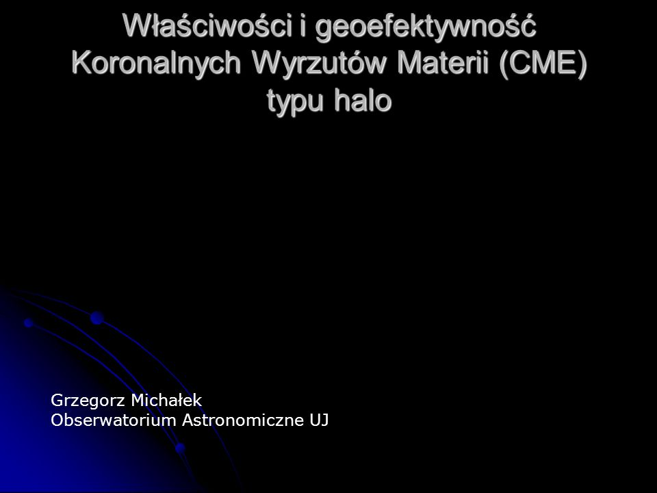 Właściwości i geoefektywność Koronalnych Wyrzutów Materii (CME) typu halo