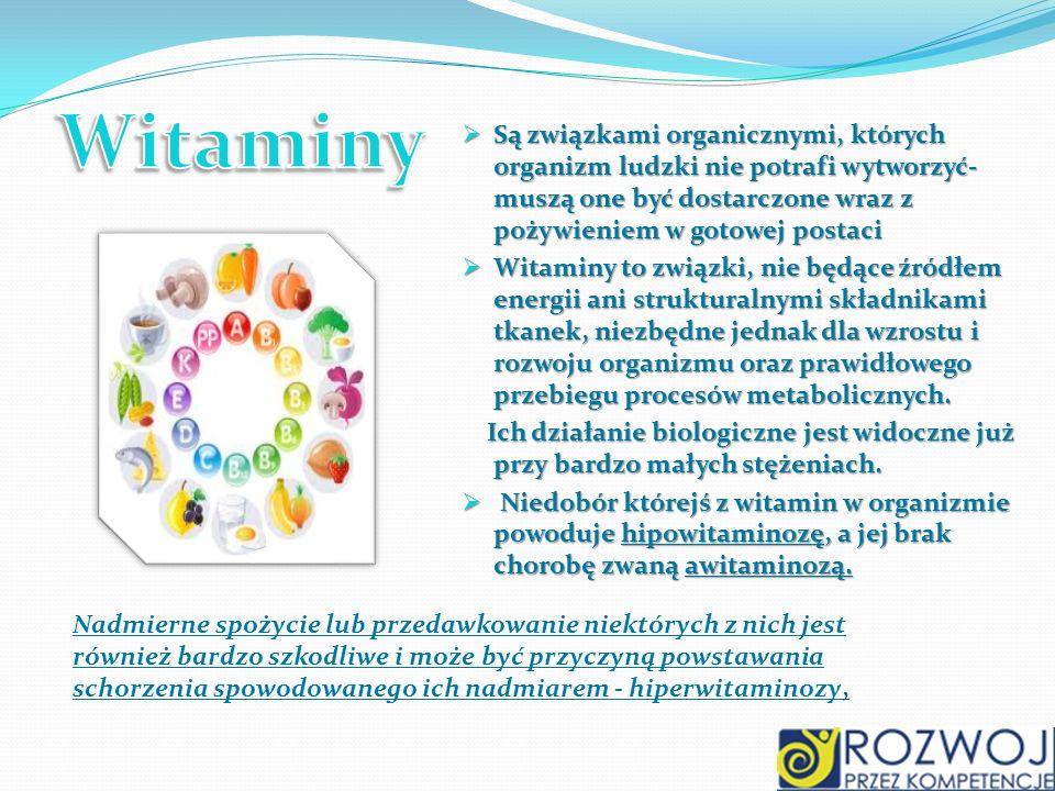 Witaminy Są związkami organicznymi, których organizm ludzki nie potrafi wytworzyć- muszą one być dostarczone wraz z pożywieniem w gotowej postaci.