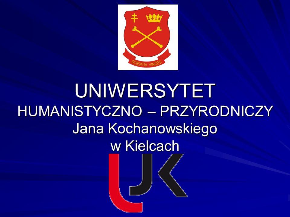 UNIWERSYTET HUMANISTYCZNO – PRZYRODNICZY Jana Kochanowskiego w Kielcach