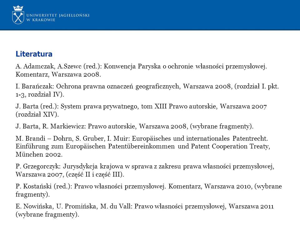 Literatura A. Adamczak, A.Szewc (red.): Konwencja Paryska o ochronie własności przemysłowej. Komentarz, Warszawa 2008.