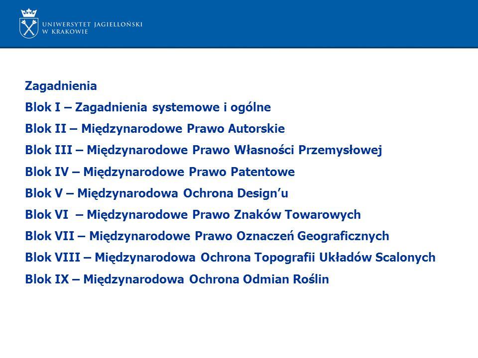 Zagadnienia Blok I – Zagadnienia systemowe i ogólne. Blok II – Międzynarodowe Prawo Autorskie.