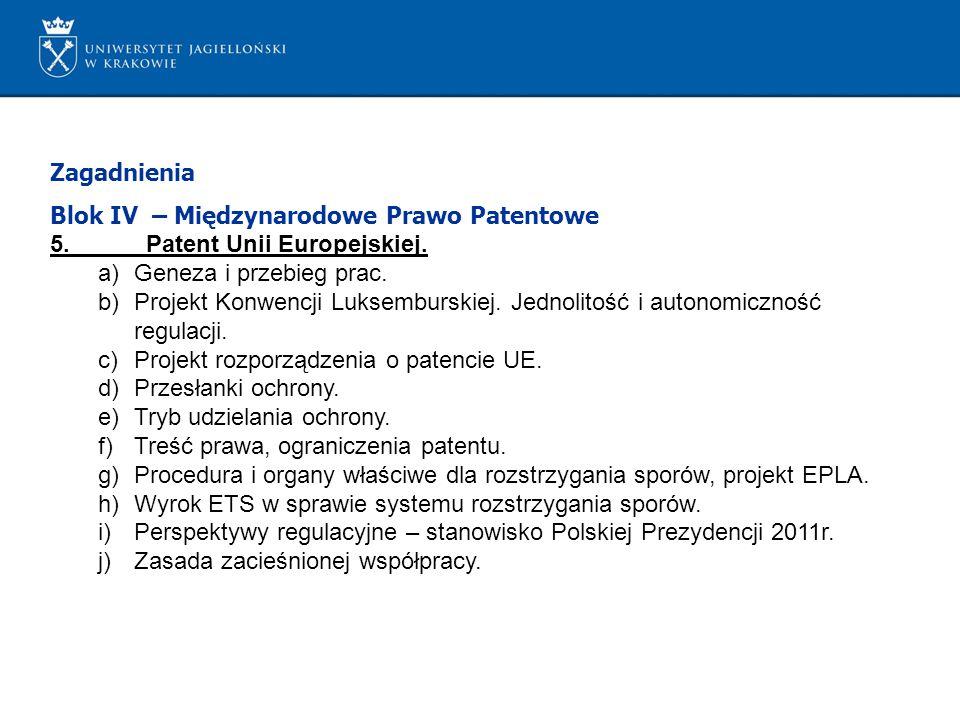 Zagadnienia Blok IV – Międzynarodowe Prawo Patentowe. 5. Patent Unii Europejskiej. Geneza i przebieg prac.
