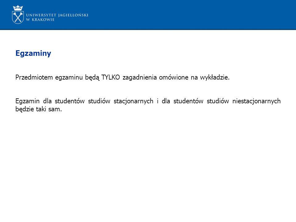 Egzaminy Przedmiotem egzaminu będą TYLKO zagadnienia omówione na wykładzie.