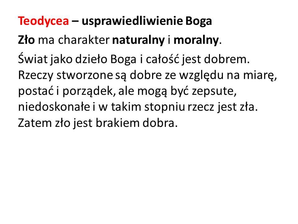 Teodycea – usprawiedliwienie Boga Zło ma charakter naturalny i moralny