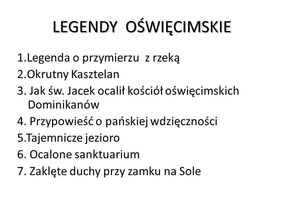 LEGENDY OŚWIĘCIMSKIE