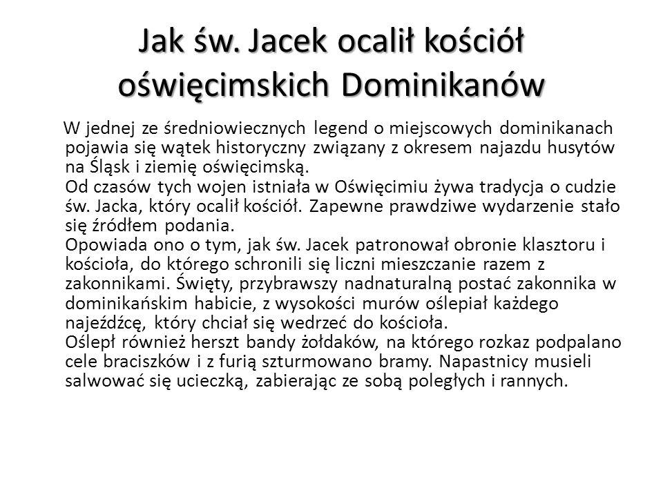 Jak św. Jacek ocalił kościół oświęcimskich Dominikanów