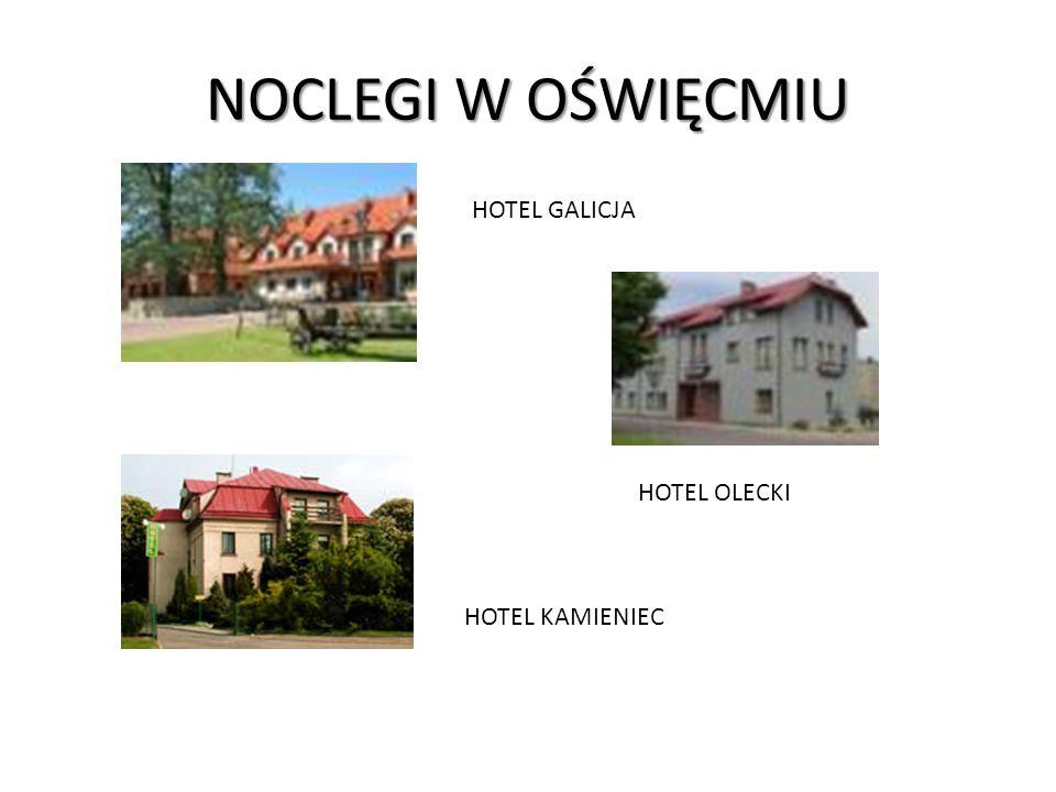 NOCLEGI W OŚWIĘCMIU HOTEL GALICJA HOTEL OLECKI HOTEL KAMIENIEC