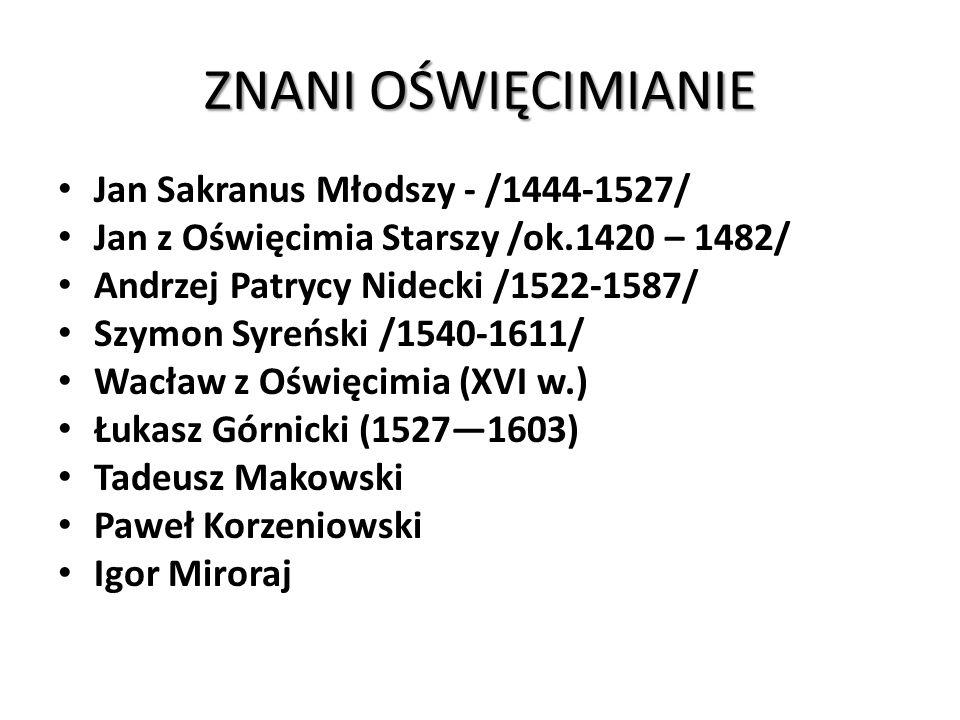 ZNANI OŚWIĘCIMIANIE Jan Sakranus Młodszy - /1444-1527/