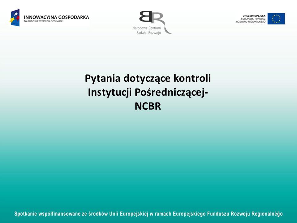 Pytania dotyczące kontroli Instytucji Pośredniczącej- NCBR