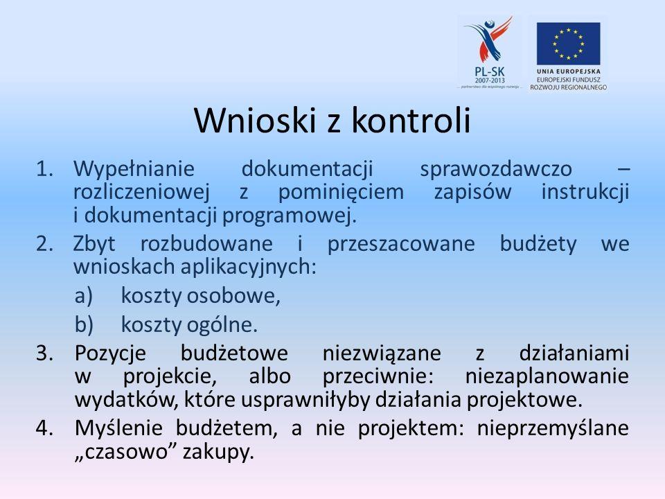 Wnioski z kontroliWypełnianie dokumentacji sprawozdawczo – rozliczeniowej z pominięciem zapisów instrukcji i dokumentacji programowej.