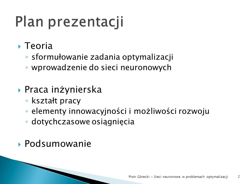 Plan prezentacji Teoria Praca inżynierska Podsumowanie